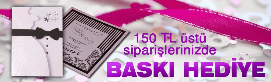 150 TL Üstü Davetiye Siparişlerinde Baskı Ücretsiz
